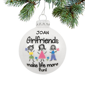 Personalized Girlfriends Make Life More Fun Christmas Ornament