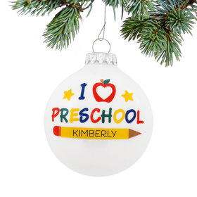 Personalized I Love Preschool Glass Ball Christmas Ornament