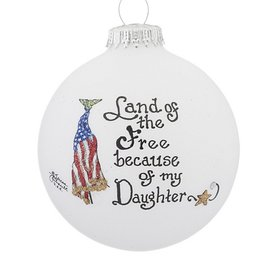 Land of the Free Because of My Daughter Christmas Ornament
