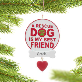Personalized A Rescue Dog Is My Best Friend Christmas Ornament