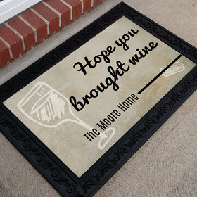 Personalized Doormat Hope You Brought Wine