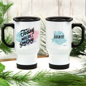 Personalized Today Will Be A Good Day Stainless Steel Travel Mug (14oz)