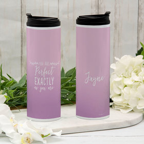 Personalized You are Perfect Exactly as You are Stainless Steel Thermal Tumbler (16oz)