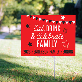 Personalized Family Reunion Eat, Drink, and Celebrate - Yard Sign