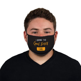 Personalized I Bring the Good Times Face Mask