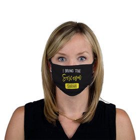 Personalized I Bring the Sarcasm Face Mask