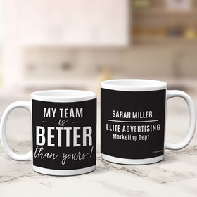 Personalized My Team is Better Than Yours 11oz Mug Empty
