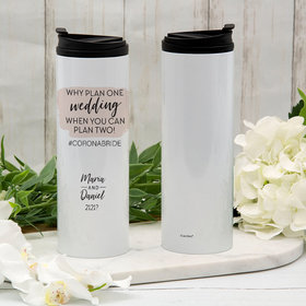 Personalized 16oz Stainless Steel Thermal Tumbler- Why Plan One Wedding