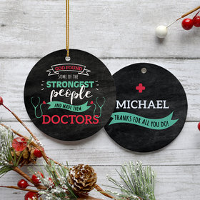 Personalized Strongest People Are Doctors Ornament